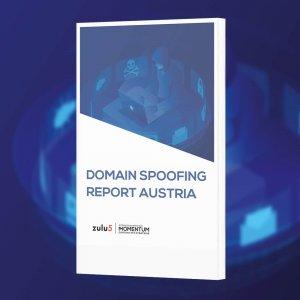 """Der """"Domain Spoofing Report Austria"""" liefert Wissenswertes über Domain Spoofing sowie eine Liste von betroffenen Unternehmen und Marken in Österreich."""